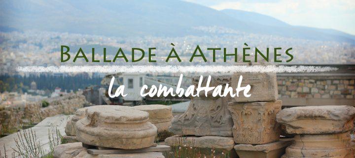 Visiter Athènes, ville d'Athéna, la combattante.
