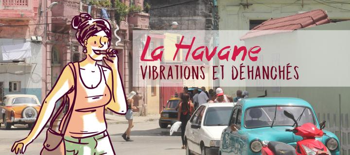 Visiter La Havane : entre vibrations et déhanchés.